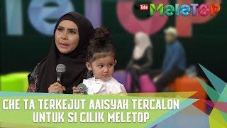 Video Che Ta Terkejut Aaisyah Tercalon Dalam Si Cilik MeleTOP - MeleTOP Episod 232 [11.4.2017] MP3, 3GP, MP4, WEBM, AVI, FLV Agustus 2018