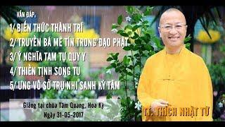 Vấn đáp: Biến thức thành trí- Truyền bá mê tín trong đạo Phật - TT. Thích Nhật Từ