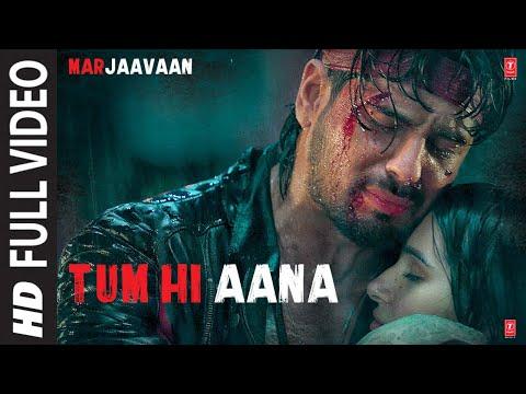 Tum Hi Aana Full Video | Marjaavaan | Riteish D, Sidharth M, Tara S | Jubin N | Payal Dev Kunaal V