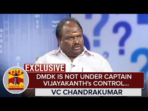 Exclusive--DMDK-is-not-under-Captain-Vijayakanths-Control--VC-Chandrakumar-Thanthi-TV