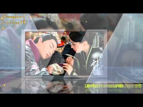 Vol 1 Liên Khúc Nhạc Hoa Lời Việt Remix Hay Nhất 2015