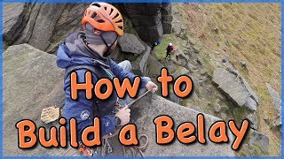 How to Build a Belay - Top Tips From the Professionals by The Climbing Nomads