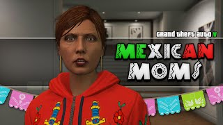 Mexican Moms GTA 5