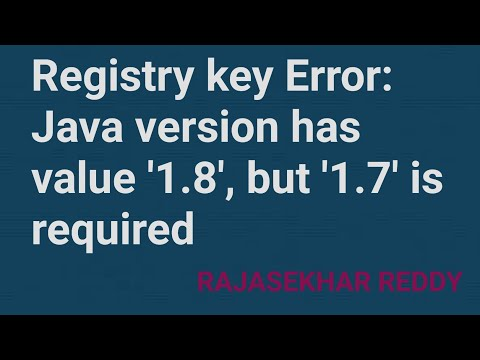 Registry key Error: Java version has value '1.8', but '1.7' is required