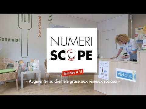 Numériscope #14 Augmenter sa clientèle grâce aux réseaux sociaux