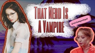 Video WATTPAD TRAILER: That nerd is a vampire. MP3, 3GP, MP4, WEBM, AVI, FLV Januari 2018