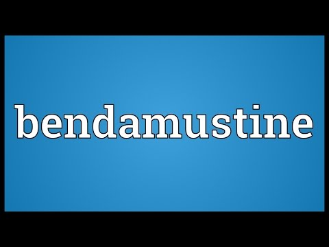 Bendamustine Meaning