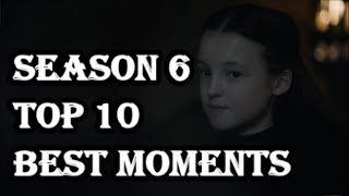 Top 10 BEST Moments of Game of thrones Season 6. No Copyrights infringement intended. ALL these scenes belong to HBO.