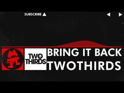 twothirds - High Quality Download Link: http://monstercatmedia.bandcamp.com/track/bring-it-back Check out the brand new Monstercat website! A lot of hard work was put in...