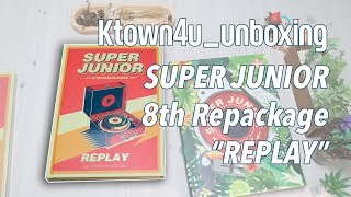 [Ktown4u Unboxing] SUPER JUNIOR - 8th Repackage [REPLAY] Normal edition 슈퍼주니어 スーパージュニア