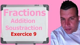 Maths 6ème - Fractions addition et soustraction Exercice 9