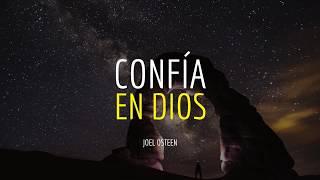 Cómo Confiar en Dios en la Adversidad - Por Joel Osteen