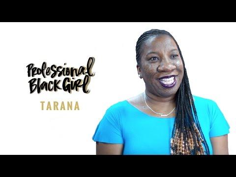 Professional Black Girl - Episode 4: TARANA BURKE
