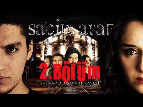 Sacid Araf | 2.BÖLÜM