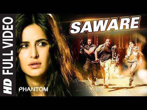 Saware FULL VIDEO Song - Arijit Singh | Phantom