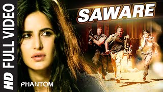 Presenting Saware FULL VIDEO Song in the voice of Arijit Singh from the bollywood movie Phantom starring Saif Ali Khan & Katrina Kaif in lead roles ...