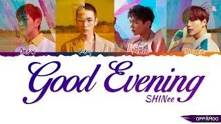 SHINee (샤이니) - 'Good Evening (데리러 가)' Lyrics (Color Coded Han-Rom-Eng)