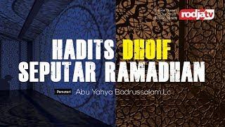 Download Video Hadist Dhoif Seputar Ramadhan (Ustadz Abu Yahya Badrusalam,Lc.) MP3 3GP MP4