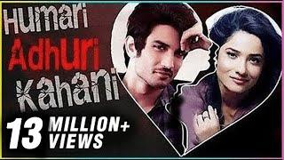 Sushant Singh Rajput & Ankita Lokhande | HUMARI ADHURI KAHANI | Break Up Story