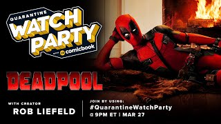 Quarantine Watch Party: Deadpool w/ Rob Liefeld by Comicbook.com