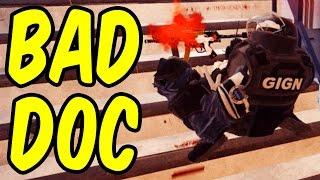 BAD DOC - Rainbow Six Siege Funny Moments & Epic Stuff