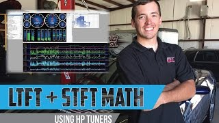 6. Long Term Fuel Trims plus Short Term Fuel Trims: LTFT+STFT Math using HP Tuners 3.X software