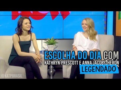Escolha do dia com Kathryn Prescott e Anna Jacoby-Heron [Legendado PT/BR]