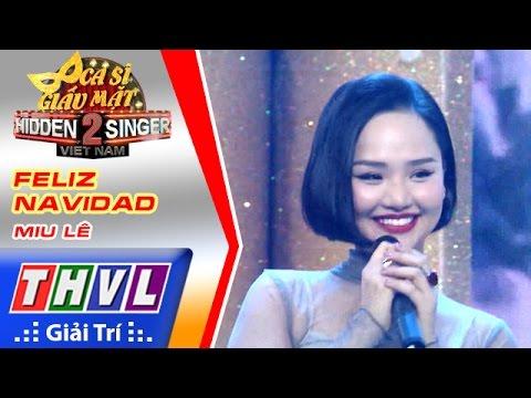 Ca sĩ giấu mặt mùa 2 Ca sĩ Miu Lê Tập 14 Full