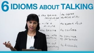 6 idioms about TALKING, shoot the breeze, talk a mile a minute