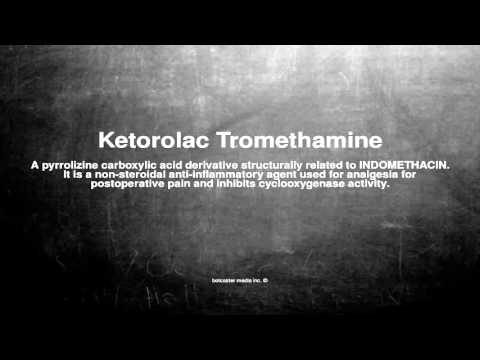 Medical vocabulary: What does Ketorolac Tromethamine mean
