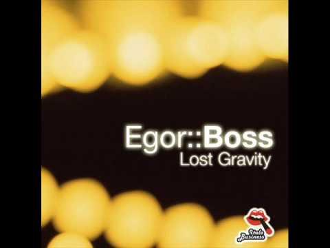 Egor Boss - Lost Gravity (Original Mix)