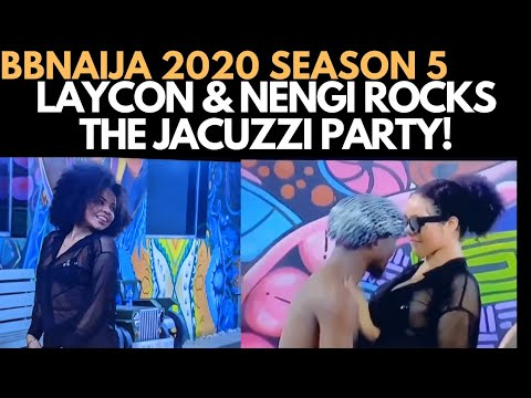 BBNAIJA 2020: LAYCON AND NENGI ROCKS THE JACUZZI PARTY | LAYCON ADVICES NEO AND VEE ON RELATIONSHIP