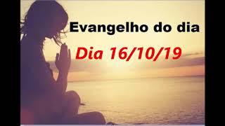 Evangelho do dia 16/10/19 com reflexão, Deus abençoe seu dia, Tenha fé