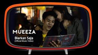 Mueeza - Biarkan Saja (Official Music Video)