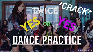 Video TWICE ON CRACK X [YES or YES Dance Practice] MP3, 3GP, MP4, WEBM, AVI, FLV Desember 2018
