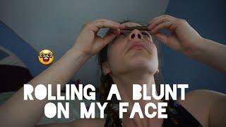 Rolling A Blunt on my Face by Jenny Wakeandbake