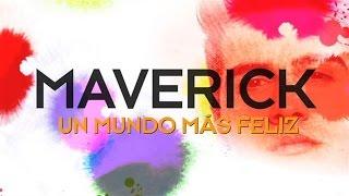 Maverick - Un Mundo Más Feliz (Lyric)