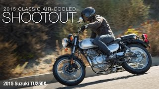 7. 2015 Suzuki TU250X - Classic Bike Shootout Part 2 - MotoUSA