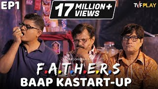 Video TVF FATHERS E01 - 'Baap Ka Start-up' | Watch E03-E04 on TVFPlay (App & Website) MP3, 3GP, MP4, WEBM, AVI, FLV Januari 2018