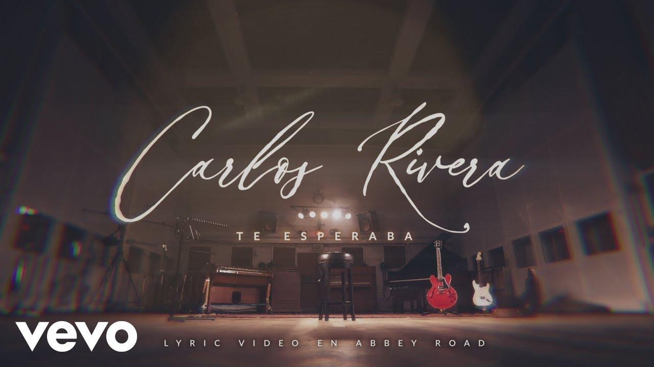 Carlos Rivera - Te Esperaba (Lyric Video) - YouTube