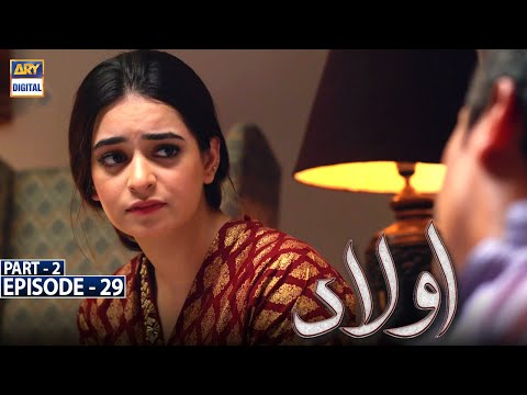Aulaad Episode 29 - Part 2 [Subtitle Eng] - 25th May 2021 - ARY Digital Drama