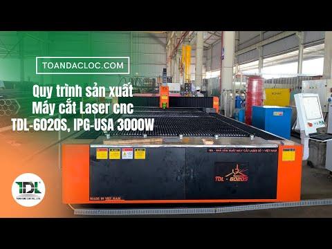 Quy trình sản xuất Máy cắt Laser cnc TDL-6020S nguồn IPG-USA 3000W tại Việt Nam