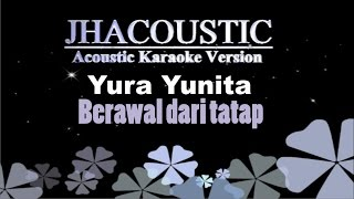 Yura Yunita - Berawal dari tatap (Acoustic Karaoke Version) Video
