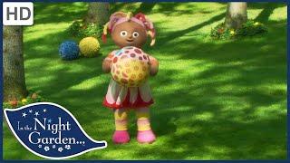 In the Night Garden 204 - The Ball Videos for Kids | Full Episodes | Season 2