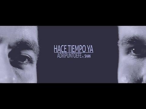 """ADRIPUNTOEFE FT. SHAN – """"HACE TIEMPO YA"""" [VIDEOCLIP]"""