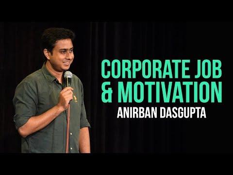 Corporate Job and Motivation | Anirban Dasgupta stand up comedy