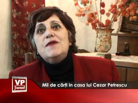 Mii de cărţi în casa lui Cezar Petrescu