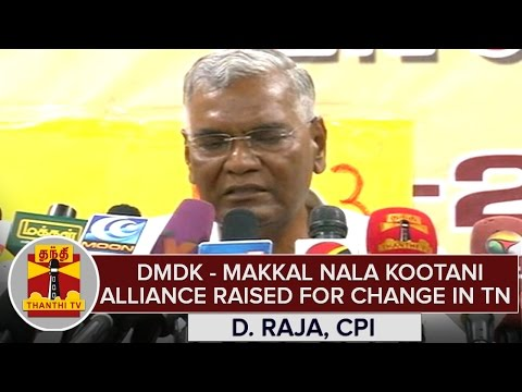 DMDK--Makkal-Nala-Kootani-Alliance-Raised-For-Change-in-TN--D-Raja-CPI
