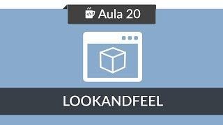 Aprenda a altera a aparência de sua aplicação Java com LookAndFeel.