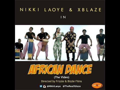 Nikki Laoye & Xblaze - African Dance (Official Video)